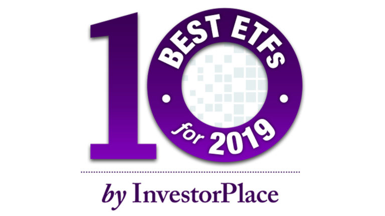 best ETFs - 10 Best ETFs for 2019: The Race Is a Little More Gnarly Now
