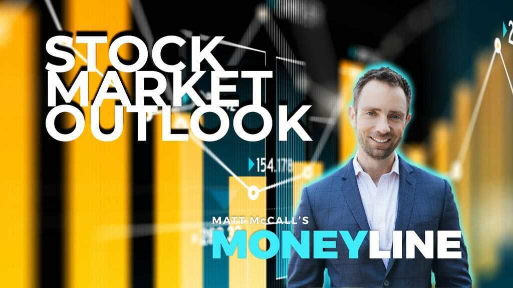 Matt McCall's Moneyline: Stock Market Outlook