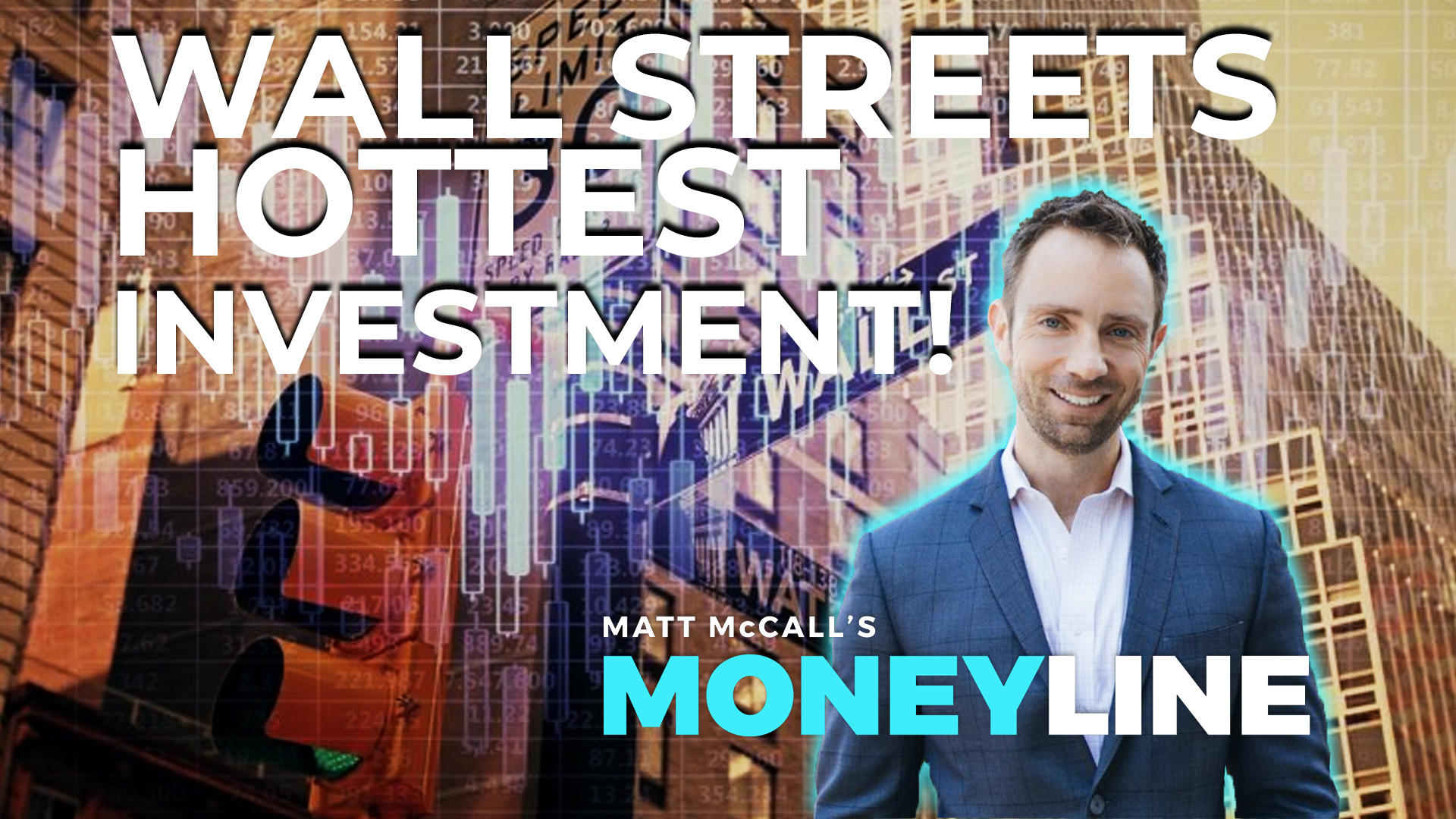 Matt McCall's Moneyline: Wall Street's Hottest Investment!