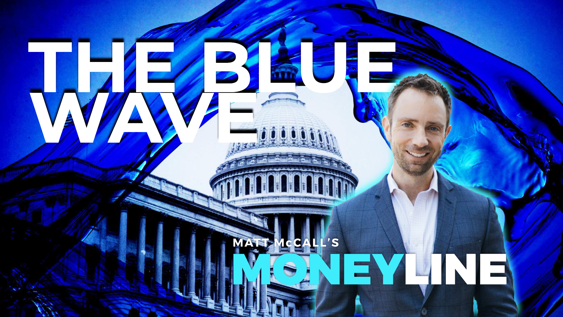 Matt McCall's Moneyline: The Blue Wave