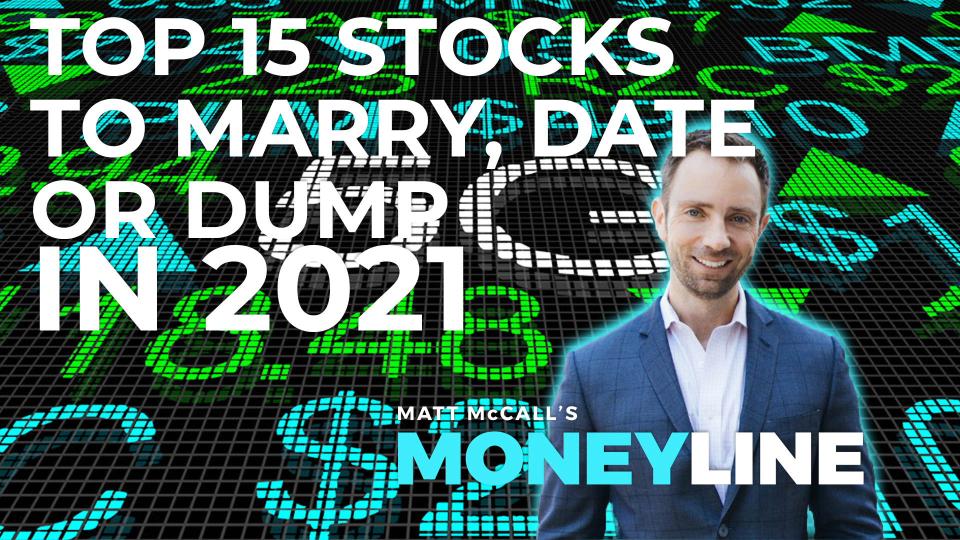 Matt McCall's Moneyline: Top 15 Stocks to Marry, Date, or Dump in 2021