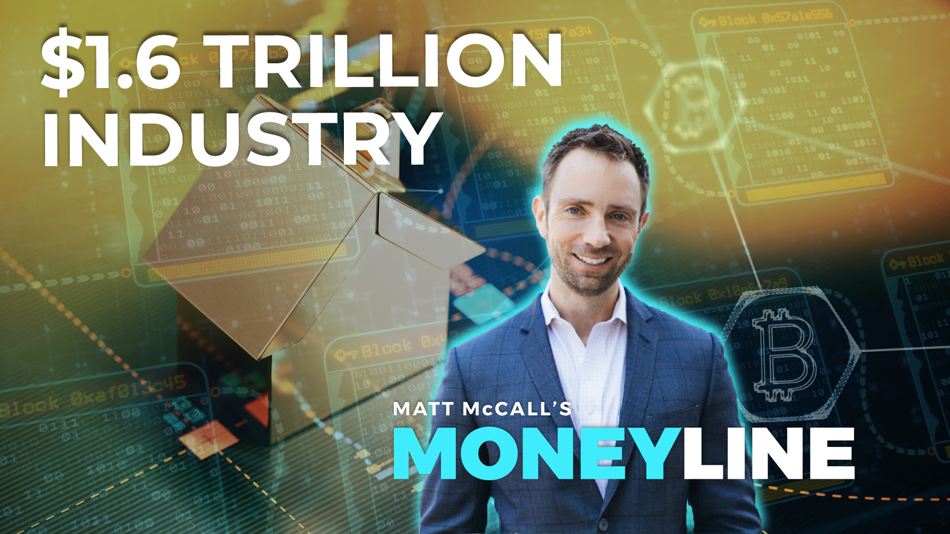 Matt McCall's Moneyline: $1.6 Trillion Industry