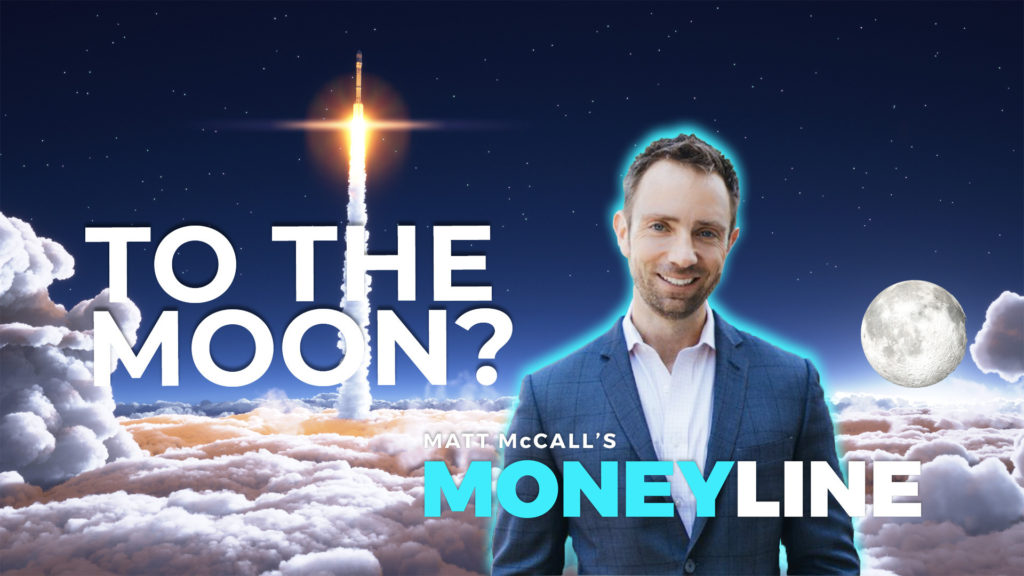 Matt McCall's Moneyline: To the Moon?