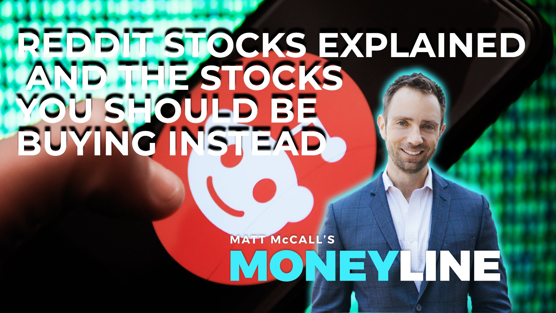 Matt McCall's Moneyline: Reddit Stocks Explained and the Stocks You Should Be Buying Instead