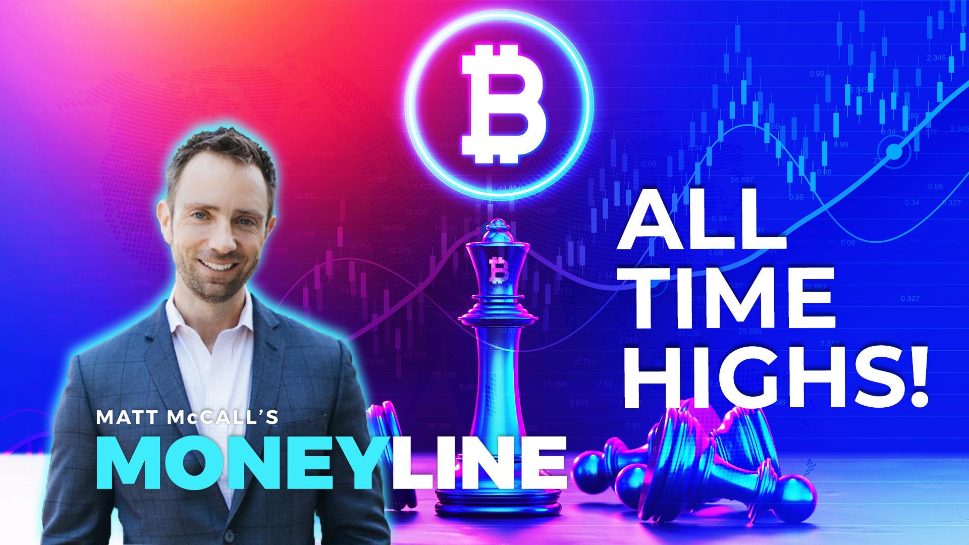 Matt McCall's Moneyline: S&P 500 and Bitcoin Both Hit All-Time Highs