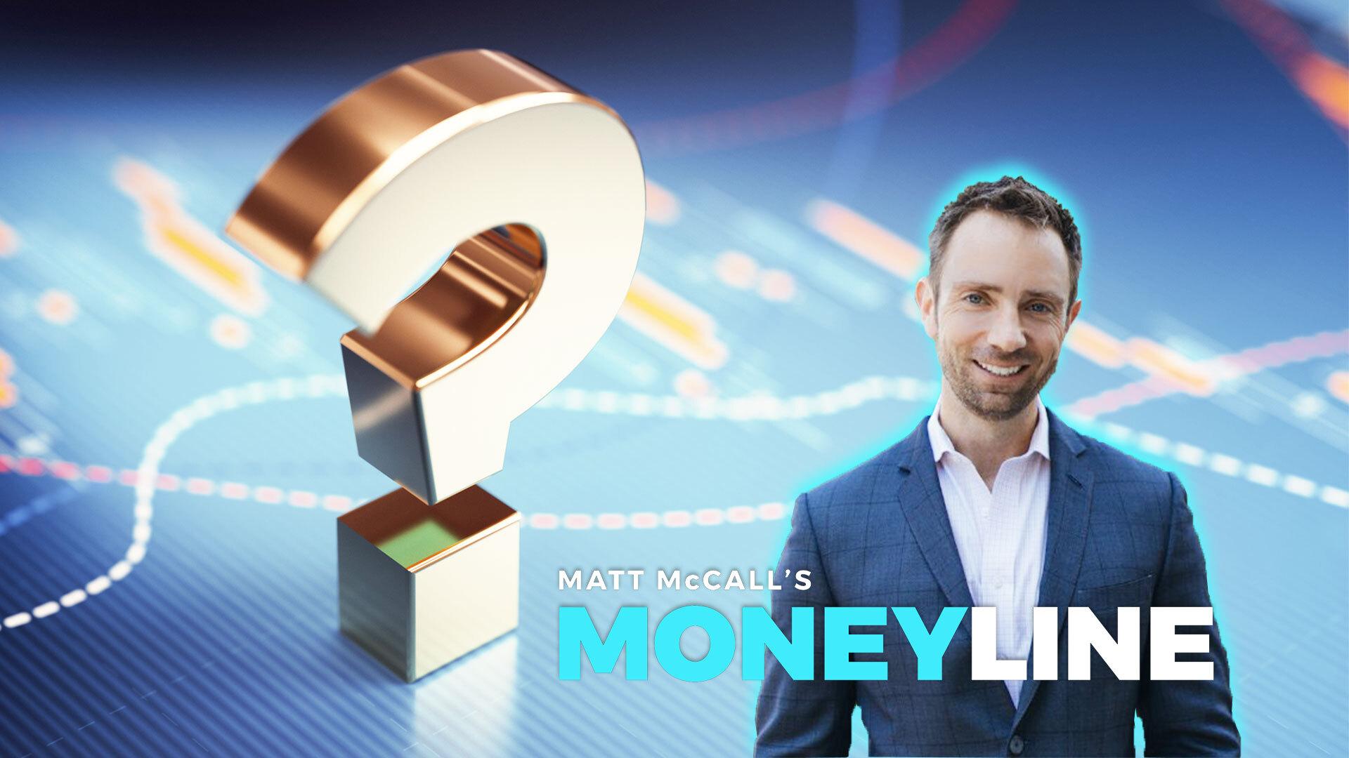 Matt McCall's Moneyline: Understanding the Stock Market Today