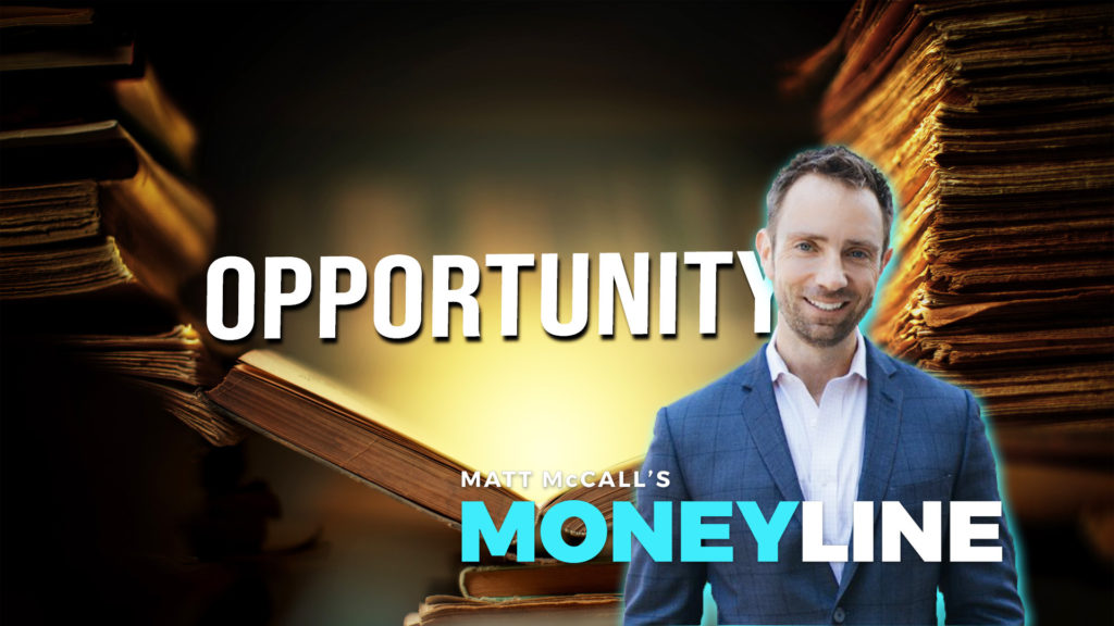 Matt McCall's Moneyline: Opportunity
