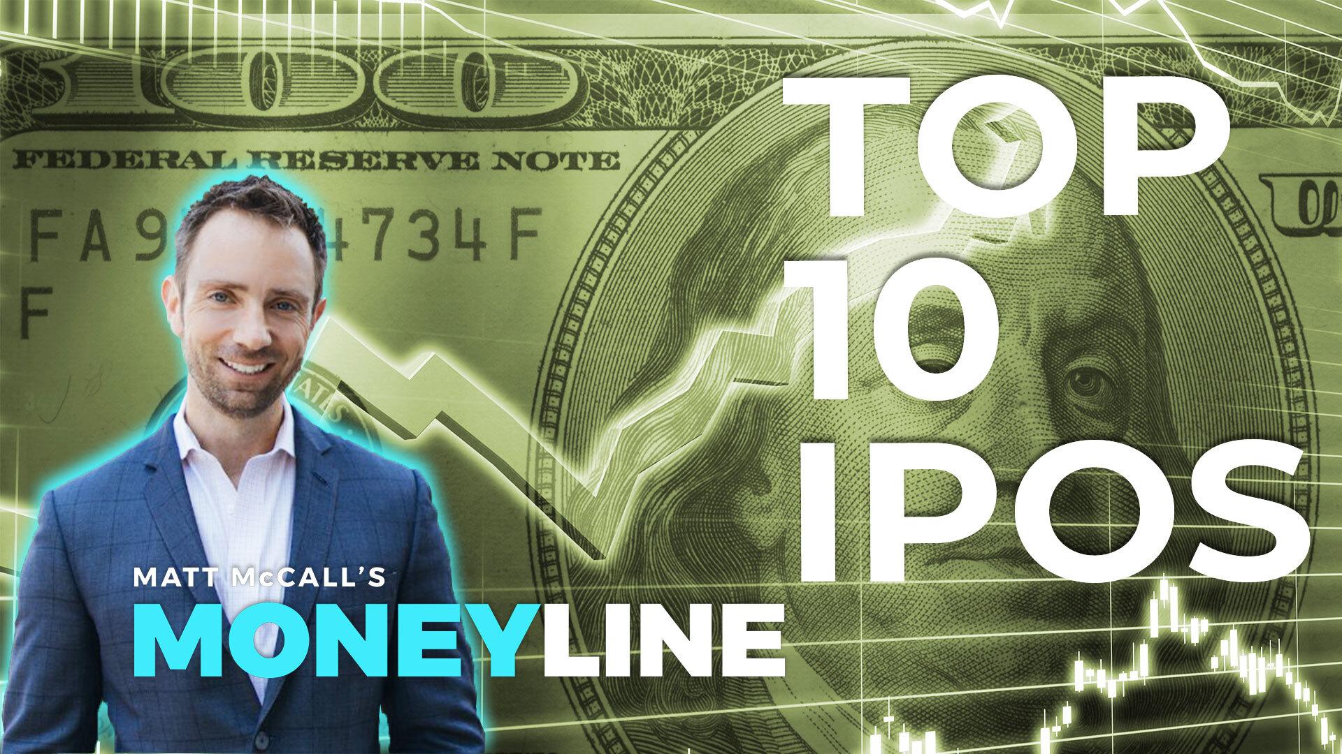 Matt McCall's Moneyline: Top 10 IPOs