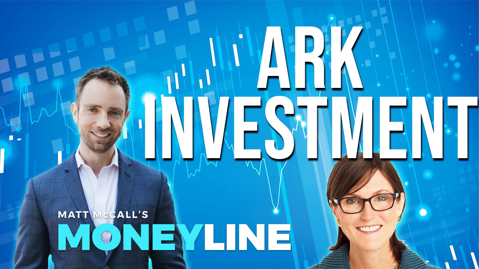 Matt McCall's Moneyline: Ark Investment