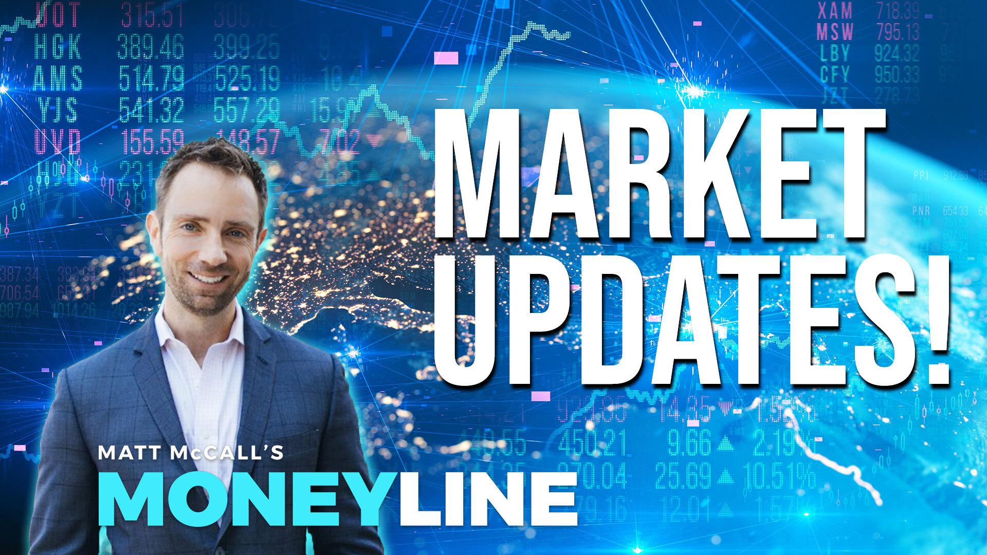 Matt McCall's Moneyline: Market Updates!